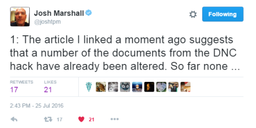 Josh Marshall on Twitter   1  The article I linked a moment ago suggests that a number of the documents from the DNC hack have already been altered. So far none ...